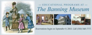 The Banning Museum - Educational Programs 2013