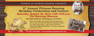 The Banning Museum - 2016 Phineas Banning Birthday Celebration and Concert