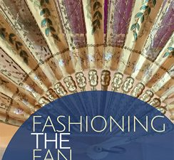 Fashioning the Fan Exhibit – August 2018 – January 2019